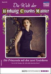 Die Welt der Hedwig Courths-Mahler 459 - Liebesroman - Die Prinzessin mit den zwei Gesichtern
