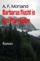 A. F. Morland: Barbaras Flucht in den Pfarrkeller