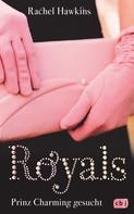 Rachel Hawkins: ROYALS - Prinz Charming gesucht ★★★★