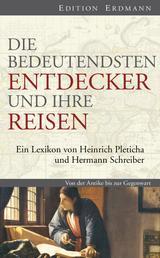 Die bedeutendsten Entdecker und ihre Reisen - Ein Lexikon von Heinrich Pleticha und Hermann Schreiber