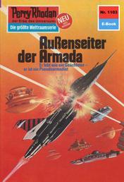 """Perry Rhodan 1103: Außenseiter der Armada - Perry Rhodan-Zyklus """"Die endlose Armada"""""""