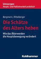 Frank Kittelberger: Die Schätze des Alters heben