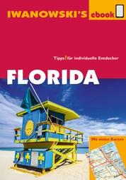 Florida - Reiseführer von Iwanowski - Individualreiseführer mit vielen Abbildungen und Detailkarten mit Kartendownload
