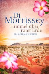Himmel über roter Erde - Ein Australien-Roman