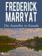 Frederick Marryat: Die Ansiedler in Kanada ★★★