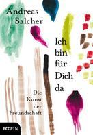 Andreas Salcher: Ich bin für Dich da