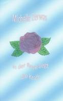 Michelle Zerwas: In der Rose liegt die Kraft ★★★★★