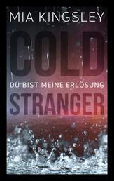 Cold Stranger - Du bist meine Erlösung