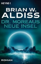 Dr. Moreaus neue Insel - Roman