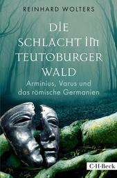 Die Schlacht im Teutoburger Wald - Arminius, Varus und das römische Germanien