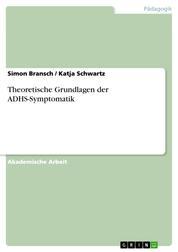 Theoretische Grundlagen der ADHS-Symptomatik