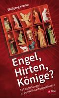 Wolfgang Kraska: Engel, Hirten, Könige?