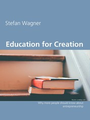 Education for Creation - Why more people should know about entrepreneurship