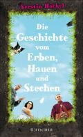Kerstin Höckel: Die Geschichte vom Erben, Hauen und Stechen ★★★