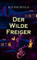 Roland Betsch: Der Wilde Freiger