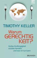 Timothy Keller: Warum Gerechtigkeit?