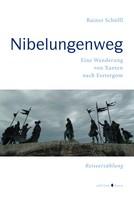 Rainer Schöffl: Nibelungenweg