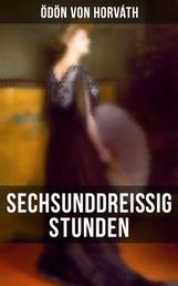 Sechsunddreißig Stunden - Geschichte einer arbeitslosen Näherin (Gesellschaftsroman)