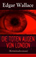Edgar Wallace: Die toten Augen von London (Kriminalroman) ★★★★★