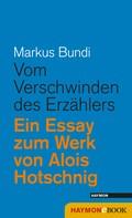 Markus Bundi: Vom Verschwinden des Erzählers