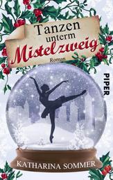 Tanzen unterm Mistelzweig - Roman