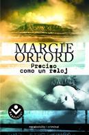 Margie Orford: Preciso como un reloj