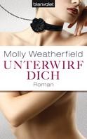 Molly Weatherfield: Unterwirf dich ★★★