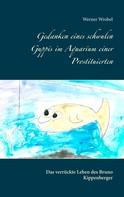 Werner Wrobel: Gedanken eines schwulen Guppis im Aquarium einer Prostituierten