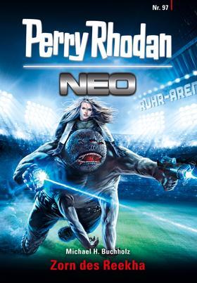Perry Rhodan Neo 97: Zorn des Reekha