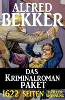 Alfred Bekker: 1622 Seiten Thriller Spannung - Das Kriminalroman Paket