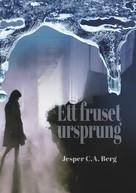 Jesper C.A. Berg: Ett fruset ursprung