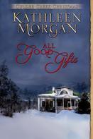 Kathleen Morgan: All Good Gifts