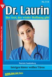 Dr. Laurin 114 – Arztroman - Intrigen hinter weißen Türen