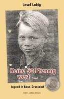 Josef Lubig: Keine 50 Pfennig wert ...