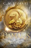 C. M. Spoerri: Damaris (Band 1): Der Greifenorden von Chakas ★★★★★