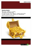 Bastian Reiter: World of Warcraft: Gold Guide für Mists of Pandaria ★★★★★