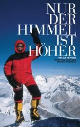 Nur der Himmel ist höher - Mein Weg auf den Mount Everest