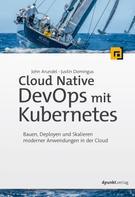 John Arundel: Cloud Native DevOps mit Kubernetes