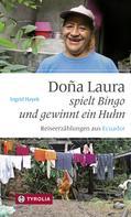 Ingrid Hayek: Doña Laura spielt Bingo und gewinnt ein Huhn