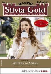 Silvia-Gold 81 - Liebesroman - Die Stimme der Hoffnung