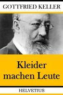 Gottfried Keller: Kleider machen Leute