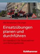 Nils Beneke: Einsatzübungen planen und durchführen