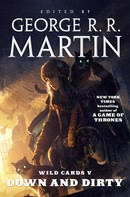 George R. R. Martin: Wild Cards V: Down and Dirty