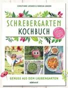 Christiane Leesker: Schrebergarten-Kochbuch ★★★★