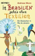 Andreas Wunn: In Brasilien geht's ohne Textilien ★★★★★