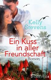 Ein Kuss in aller Freundschaft - Roman