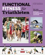 Functional Fitness für Triathleten - Der neue Fitnesstrend für Anfänger, Fortgeschrittene und Profis
