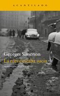 Georges Simenon: La nieve estaba sucia