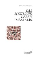Ayatullah Jawadi Amuli: Das mystische Leben Imam Alis
