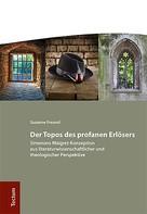 Susanne Freund: Der Topos des profanen Erlösers